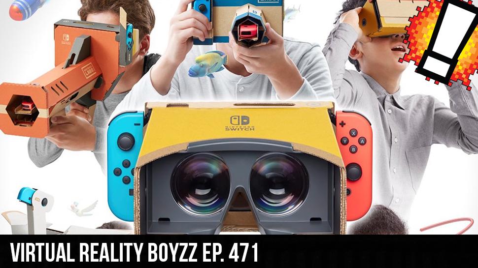 Virtual Reality B0yzz Ep. 471