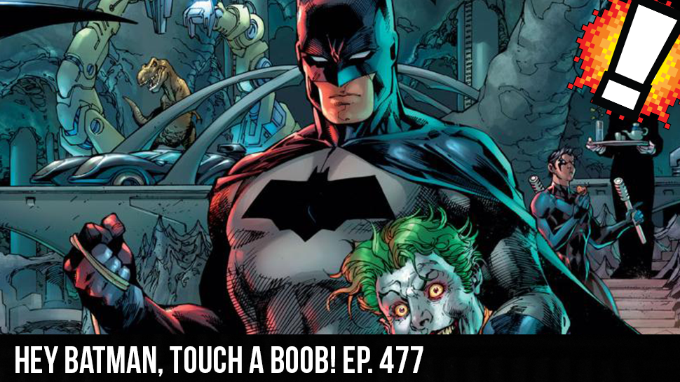 Hey Batman, Touch a BOOB! ep. 477