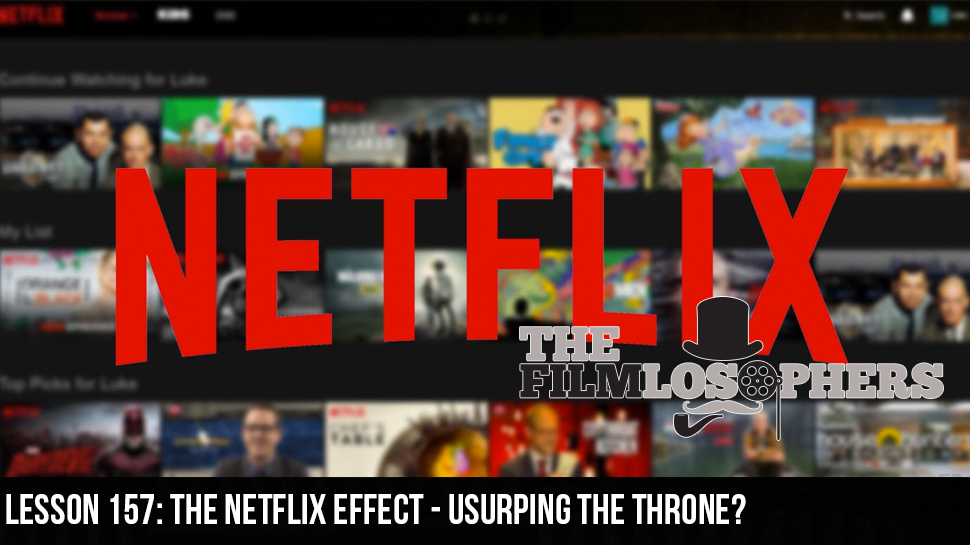 Lesson 157: The Netflix Effect – Usurping the Throne?
