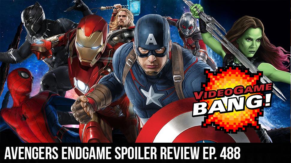 Avengers Endgame Spoiler Review ep. 488