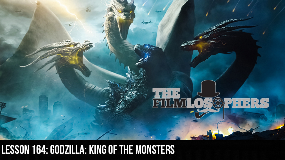 Lesson 164: Godzilla: King of the Monsters