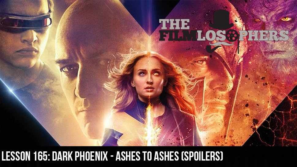 Lesson 165: Dark Phoenix – Ashes to Ashes