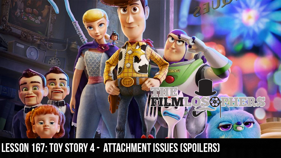 Lesson 167: Toy Story 4 –  Attachment Issues (Spoilers)