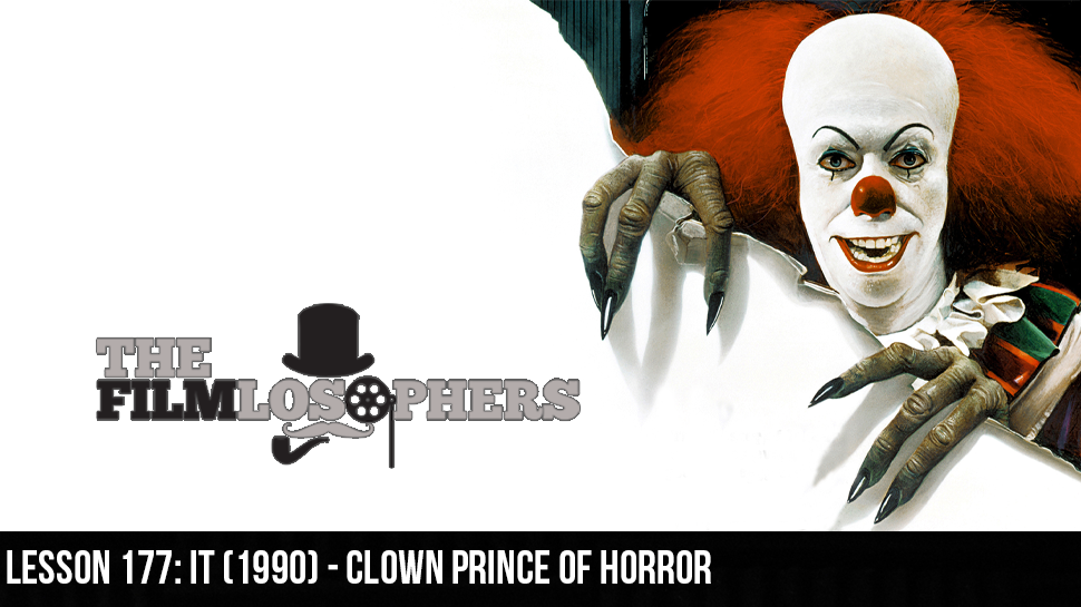 Lesson 177: It (1990) – Clown Prince of Horror