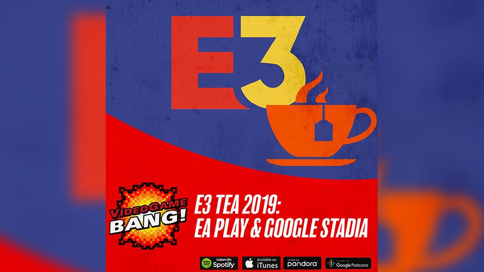 E3 Tea 2019: EA Play & Google Stadia