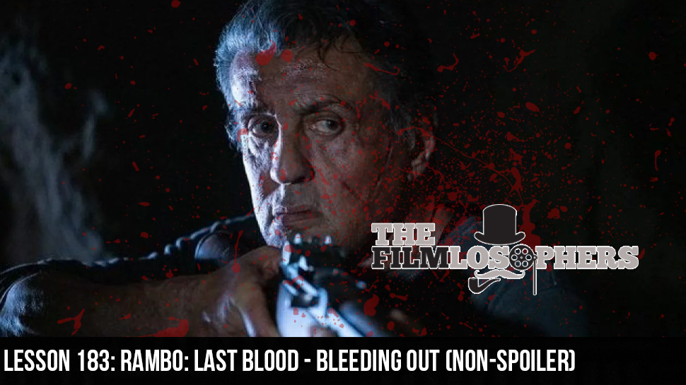 Lesson 183: Rambo: Last Blood – Bleeding Out (Non-Spoiler)