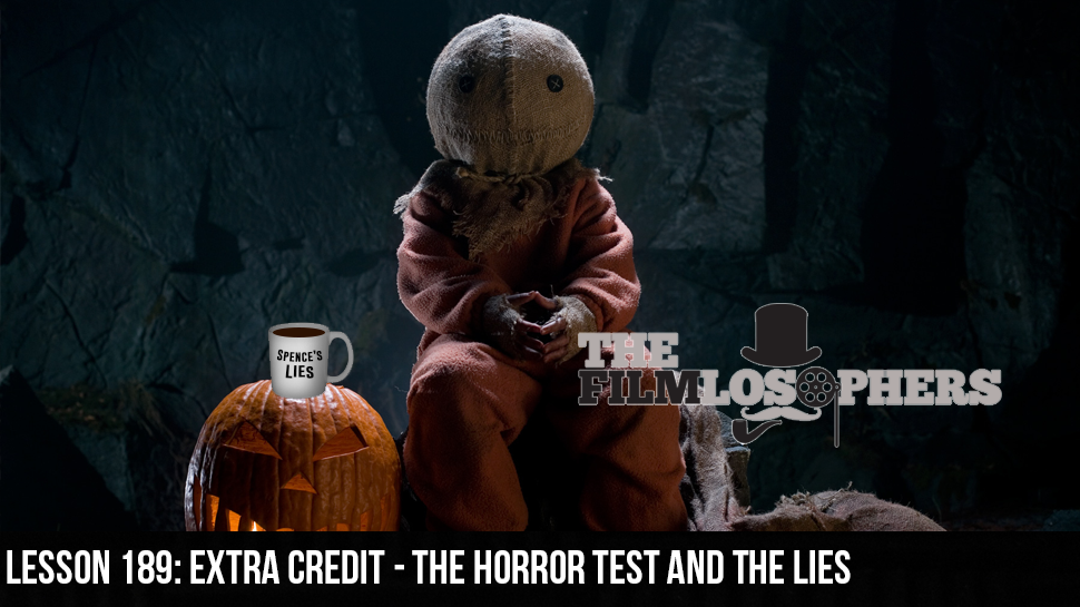 Lesson 189: Extra Credit – The Horror Test and the Lies
