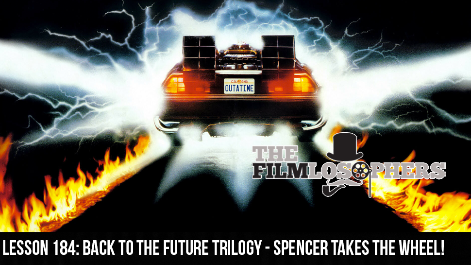 Lesson 184: Back to the Future Trilogy – Spencer Takes the Wheel!