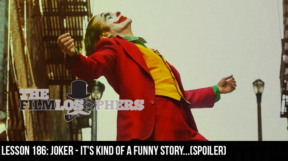 Lesson 186: Joker – It's Kind of a Funny Story…(Spoiler)