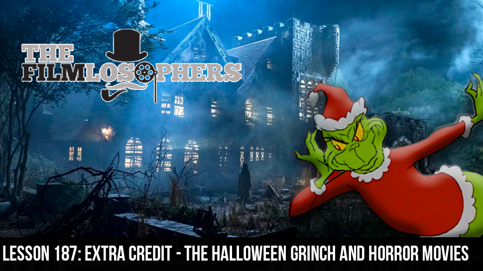 Lesson 187: Extra Credit – The Halloween Grinch and Horror Movies