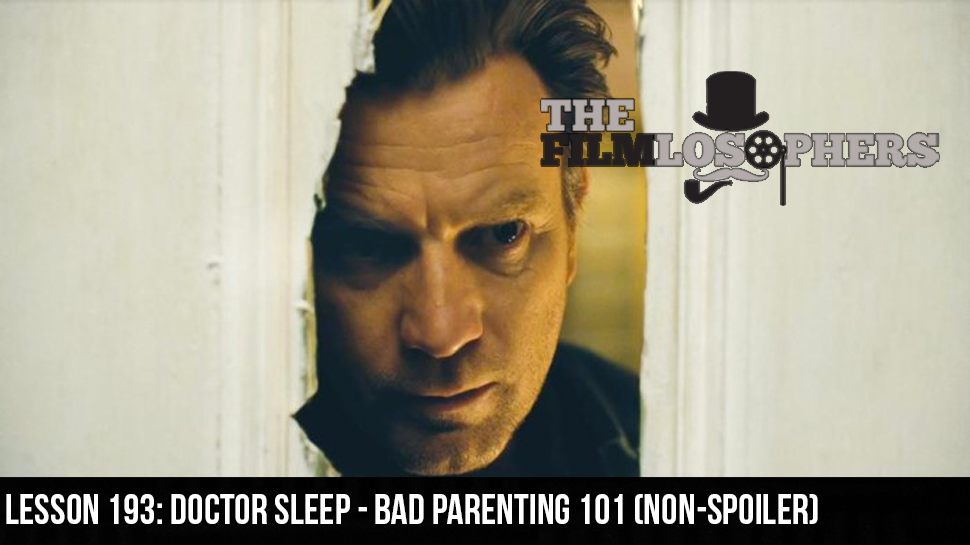 Lesson 193: Doctor Sleep – Bad Parenting 101 (Non-Spoiler)