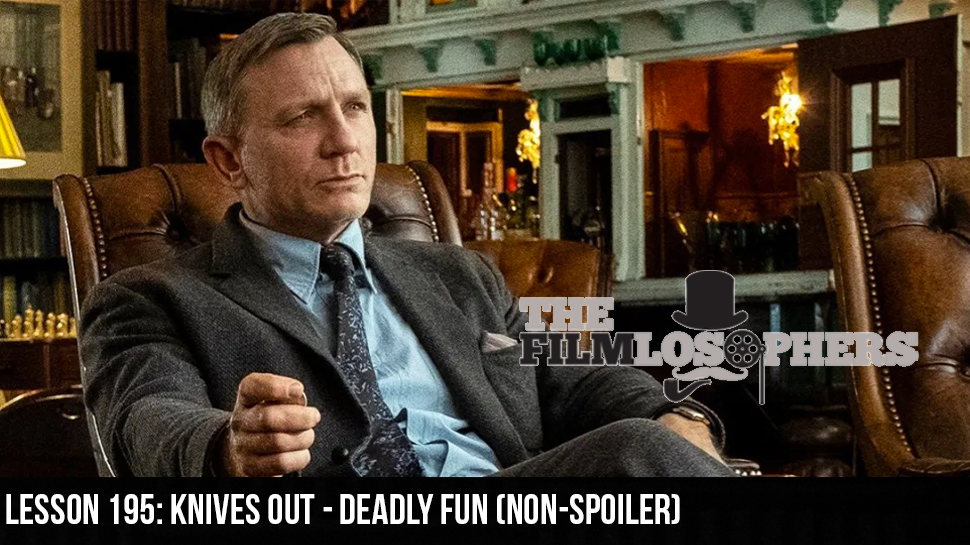 Lesson 195: Knives Out – Deadly Fun (Non-Spoiler)