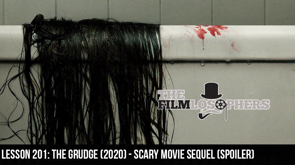 Lesson 201: The Grudge (2020) – Scary Movie Sequel (Spoiler)