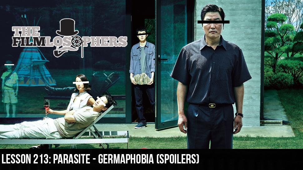 Lesson 213: Parasite – Germaphobia (Spoilers)