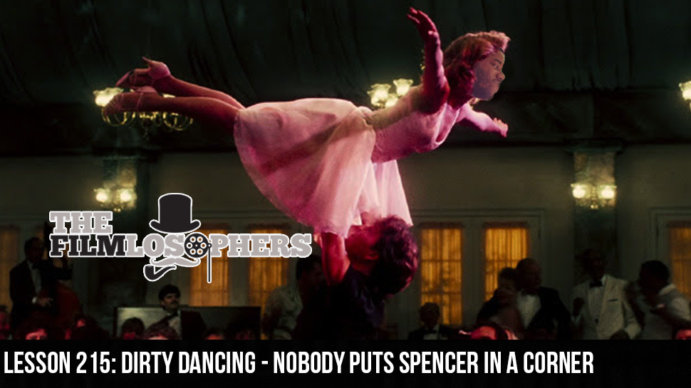 Lesson 215: Dirty Dancing – Nobody Puts Spencer in a Corner