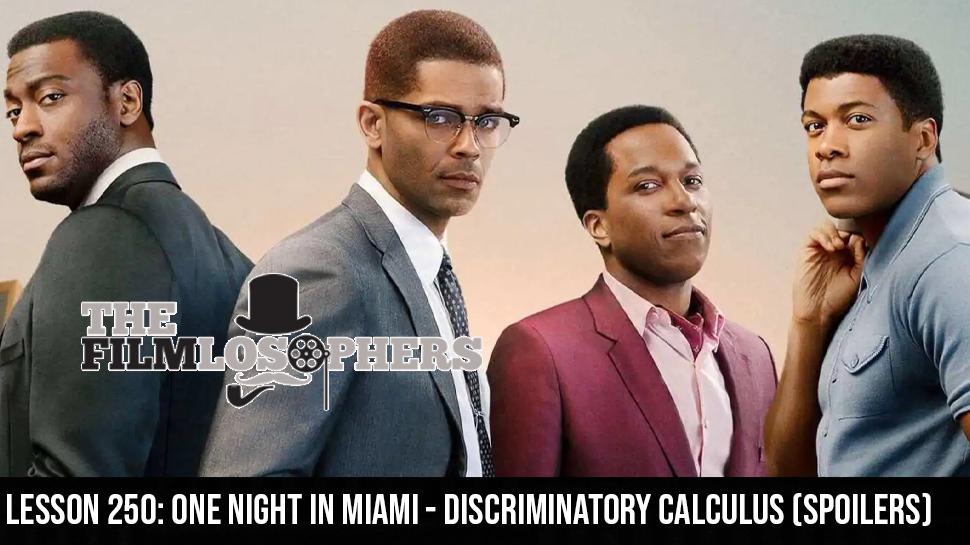 Lesson 250: One Night in Miami – Discriminatory Calculus (Spoilers)