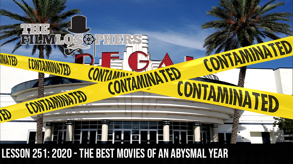 Lesson 251: 2020 – The Best Movies of an Abysmal Year