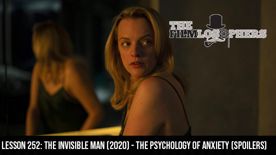 Lesson 252: The Invisible Man (2020) – The Psychology of Anxiety (Spoilers)
