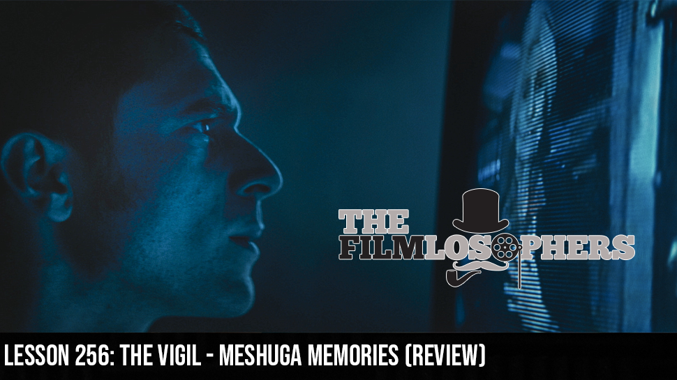 Lesson 256: The Vigil – Meshuga Memories (Review)