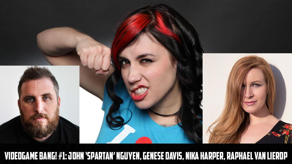 Videogame BANG! #1: John 'Spartan' Nguyen, Genese Davis, Nika Harper, Raphael Van Lierop