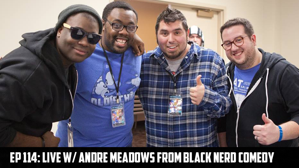 Episode 114: LIVE w/ Andre Meadows from Black Nerd Comedy