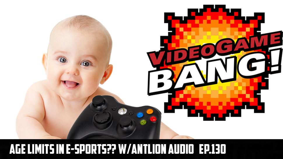 Age Limits in eSports?? w/ Antlion Audio ep.130