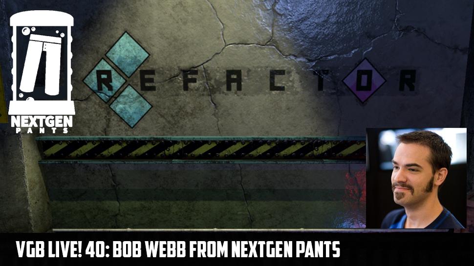 VGB Live! 40: Bob Webb from NextGen Pants