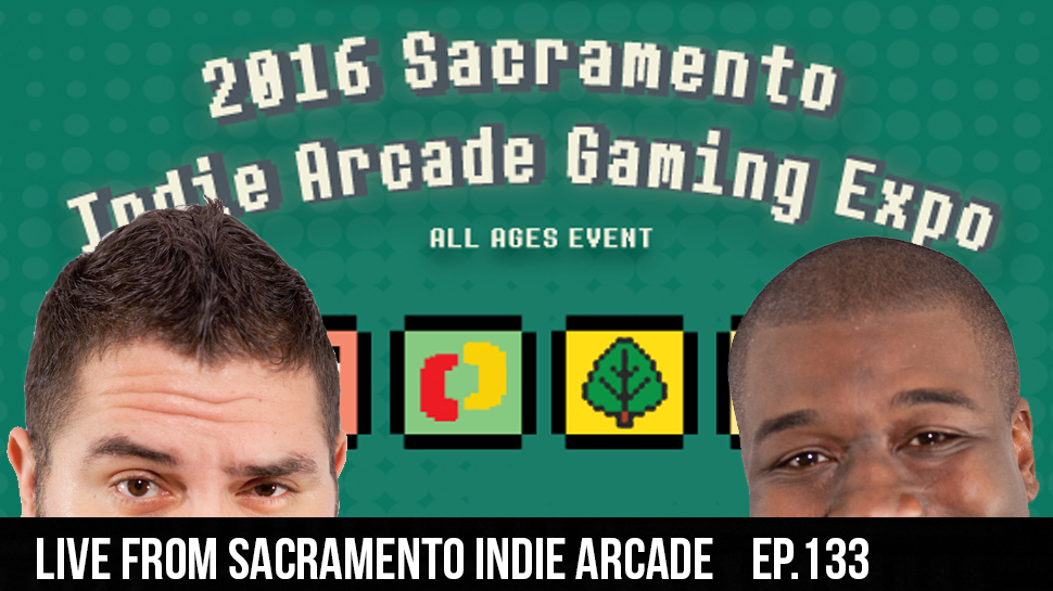 LIVE From Sacramento Indie Arcade ep.133