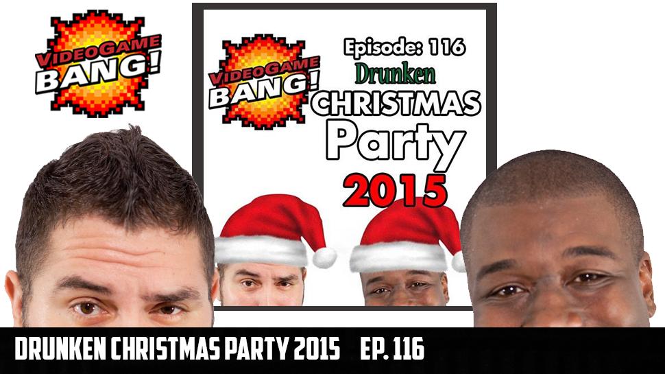 Drunken Christmas Party 2015 Ep. 116