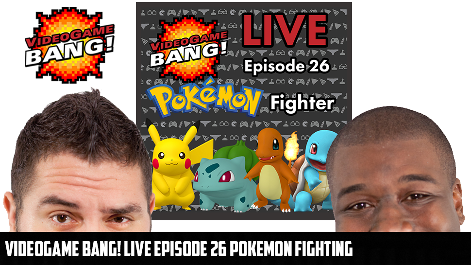 Videogame BANG! LIVE Episode 26 Pokemon Fighting