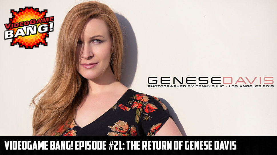 Videogame BANG! Episode #21: The Return of Genese Davis
