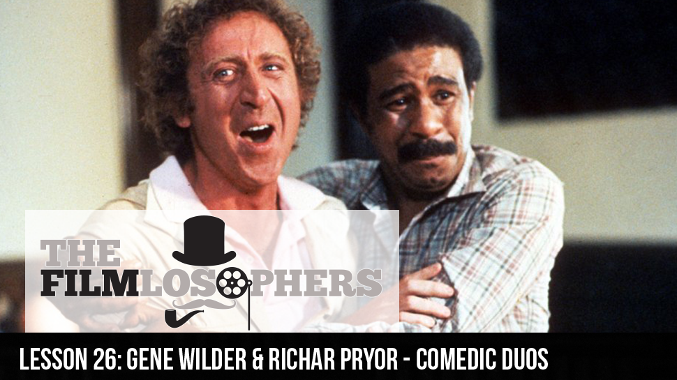 Lesson 26: Gene Wilder & Richard Pryor – Comedic Duos