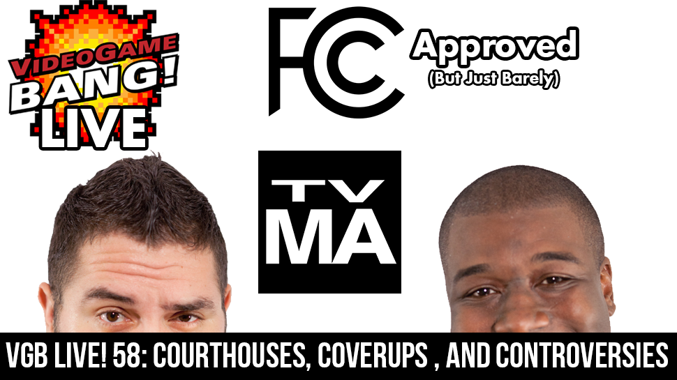 VGB Live! 58: Courthouses, Coverups , and Controversies