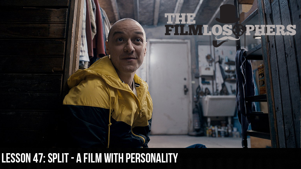 Lesson 47: Split – A Film with Personality
