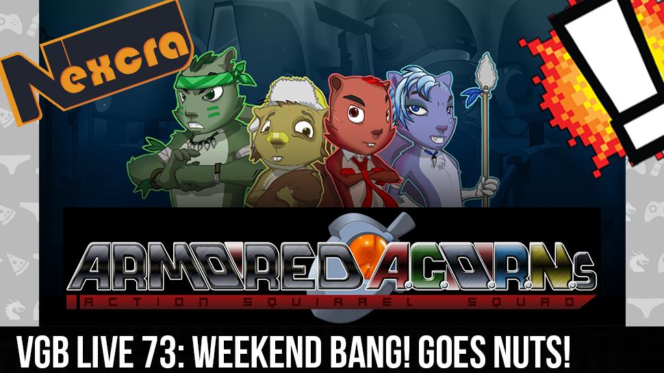 VGB LIVE 73: Weekend BANG! Goes Nuts!