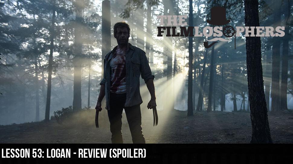 Lesson 53: Logan – Review (Spoiler)