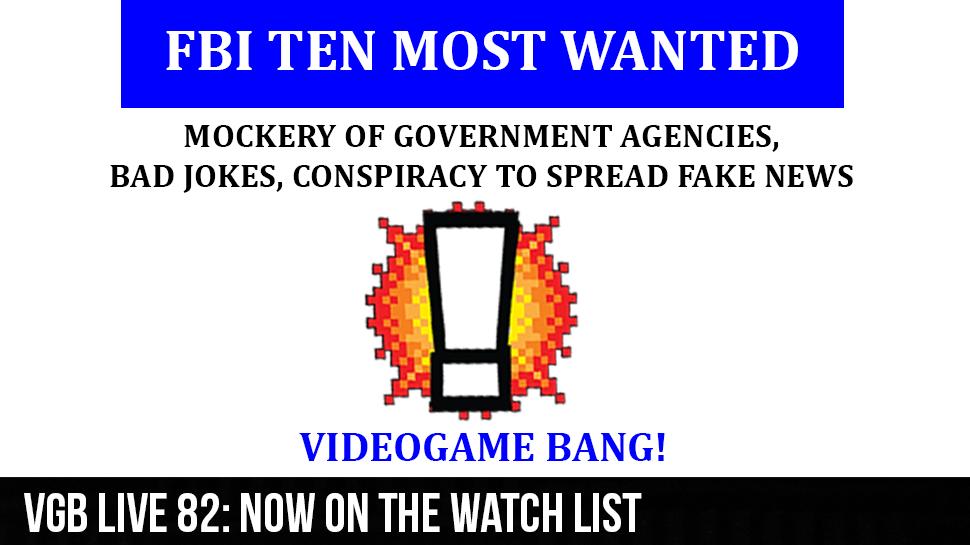 VGB LIVE 82: Now on the Watch list