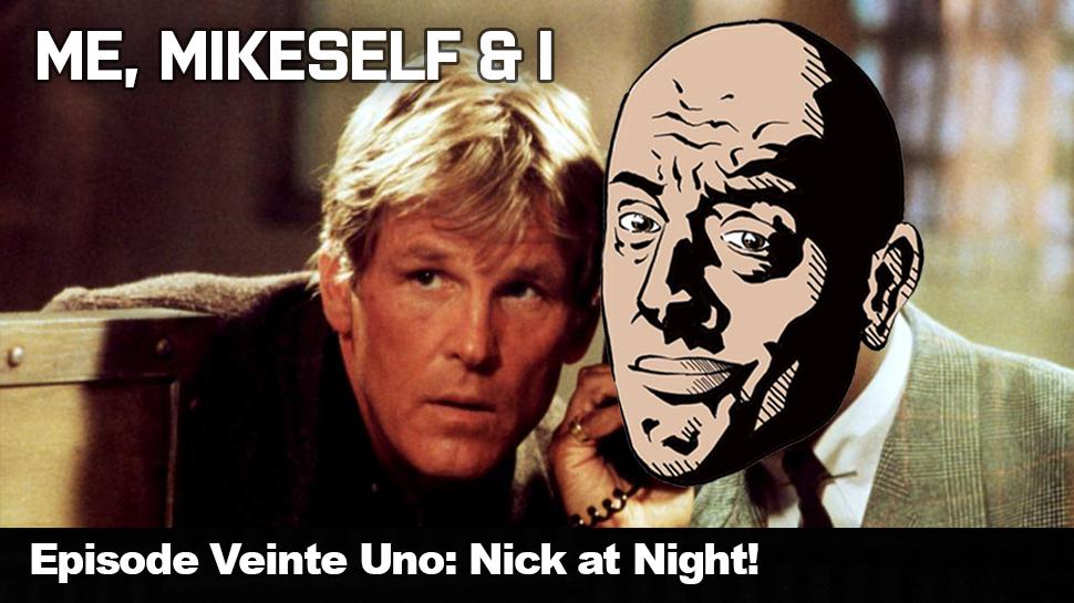 Episode Veinte Uno: Nick at Night!