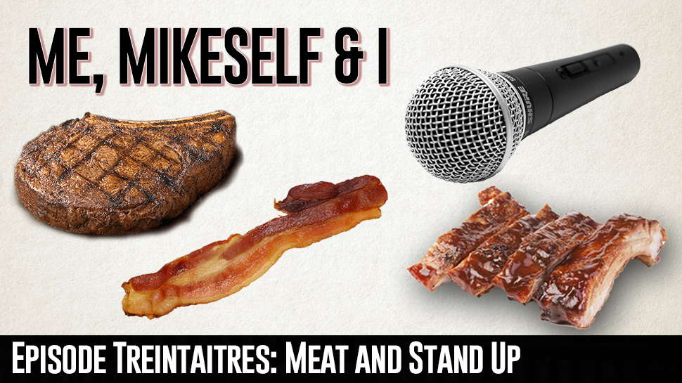 Episode Treintaitres: Meat and Stand Up