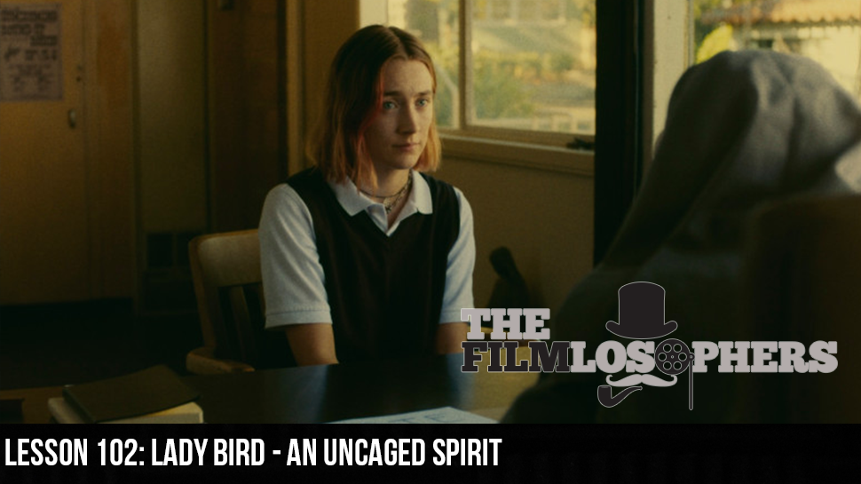 Lesson 102: Lady Bird – An Uncaged Spirit