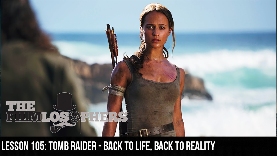 Lesson 105: Tomb Raider – Back to Life, Back to Reality