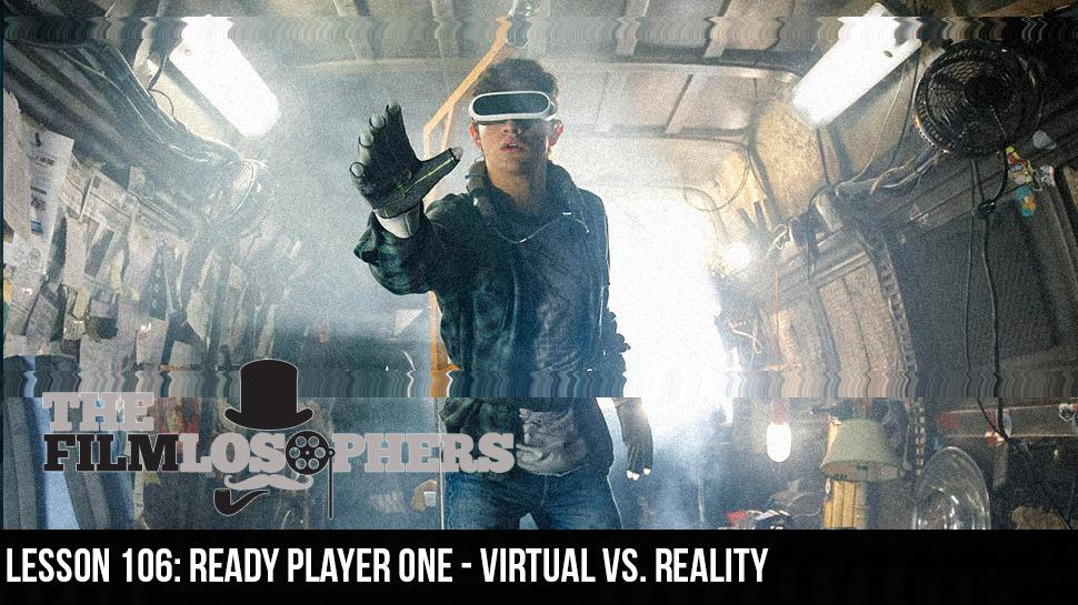 Lesson 106: Ready Player One – Virtual vs. Reality