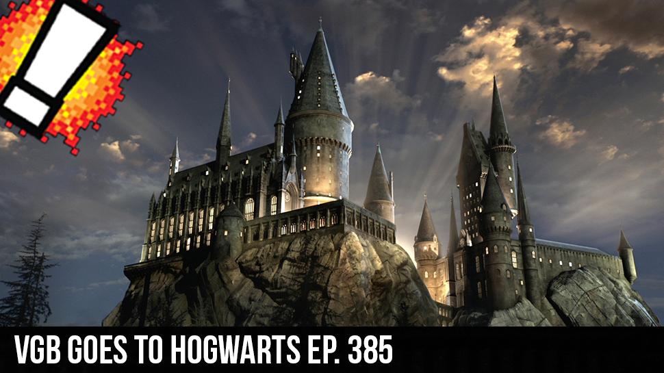 VGB Goes to Hogwarts ep. 385