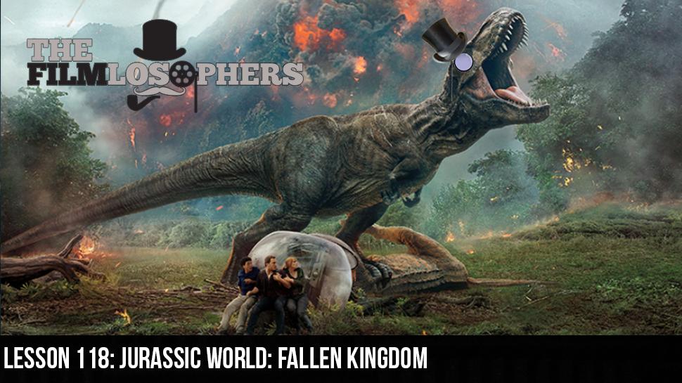 Lesson 118: Jurassic World: Fallen Kingdom