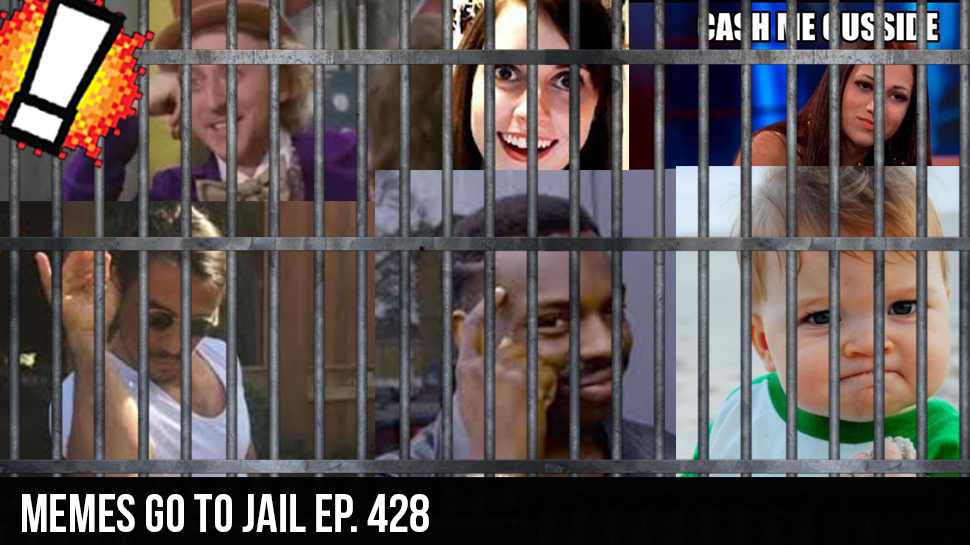 MEMES GO TO JAIL ep. 428
