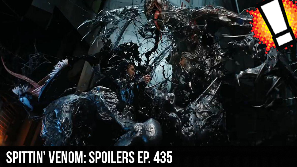 Spittin' Venom: Spoilers ep. 435