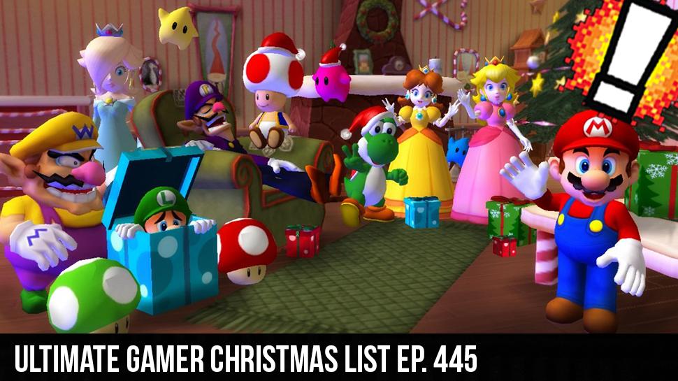 Ultimate Gamer Christmas List ep. 445