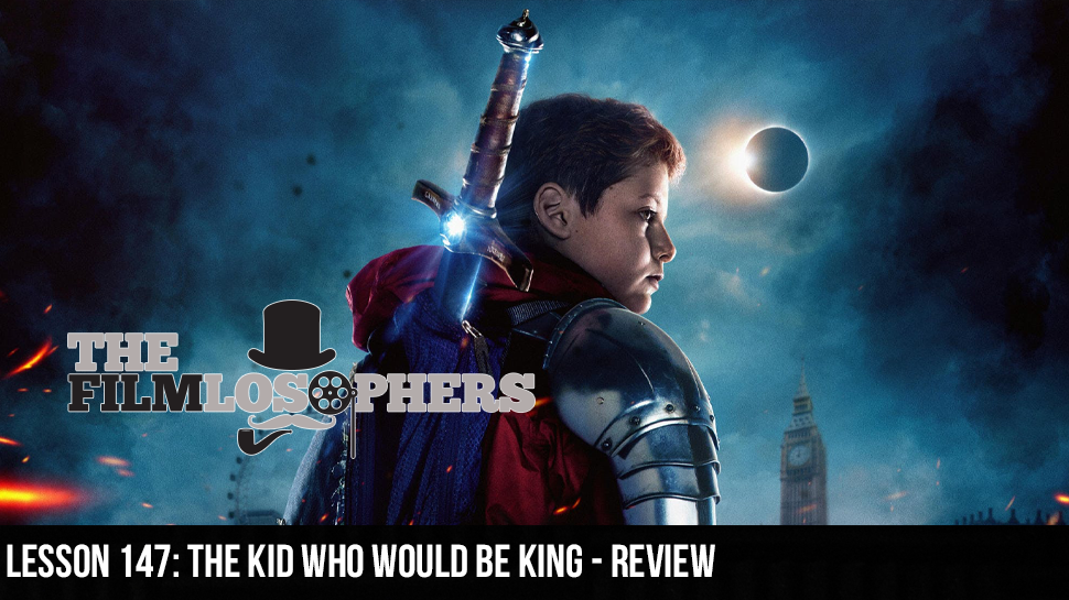 Lesson 147: The Kid Who Would Be King – Review