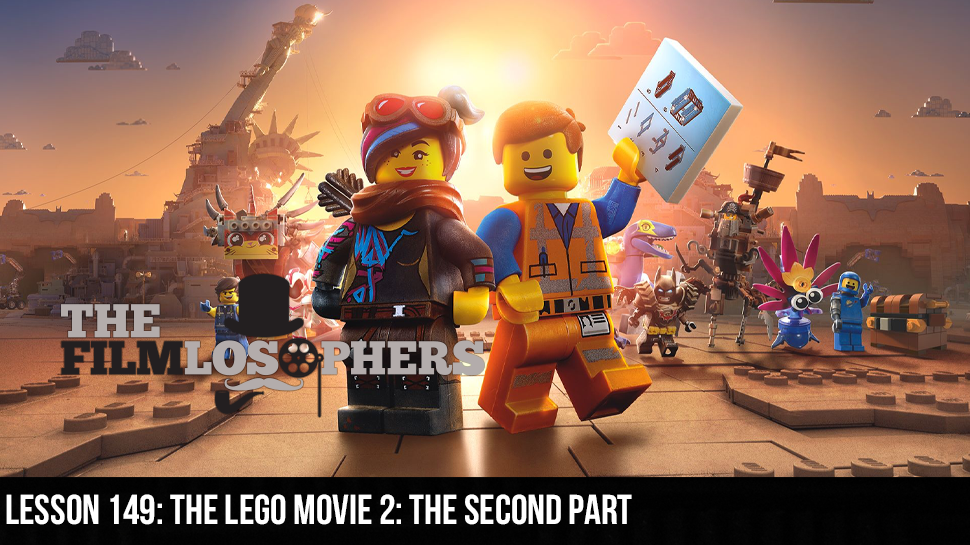 Lesson 149: The Lego Movie 2: The Second Part