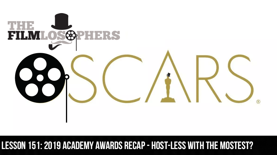 Lesson 151: 2019 Academy Awards Recap – Host-less with the Mostest?